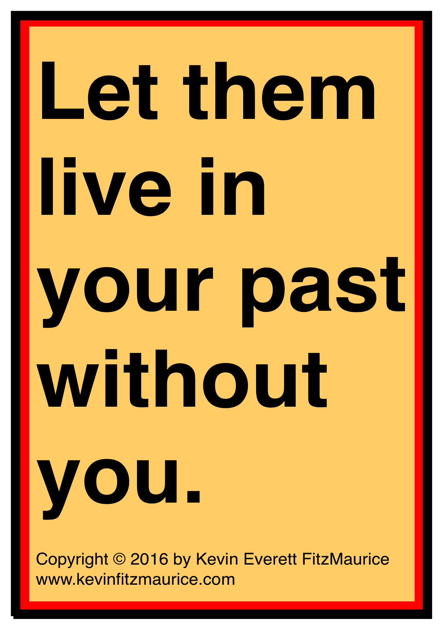 let them have your past