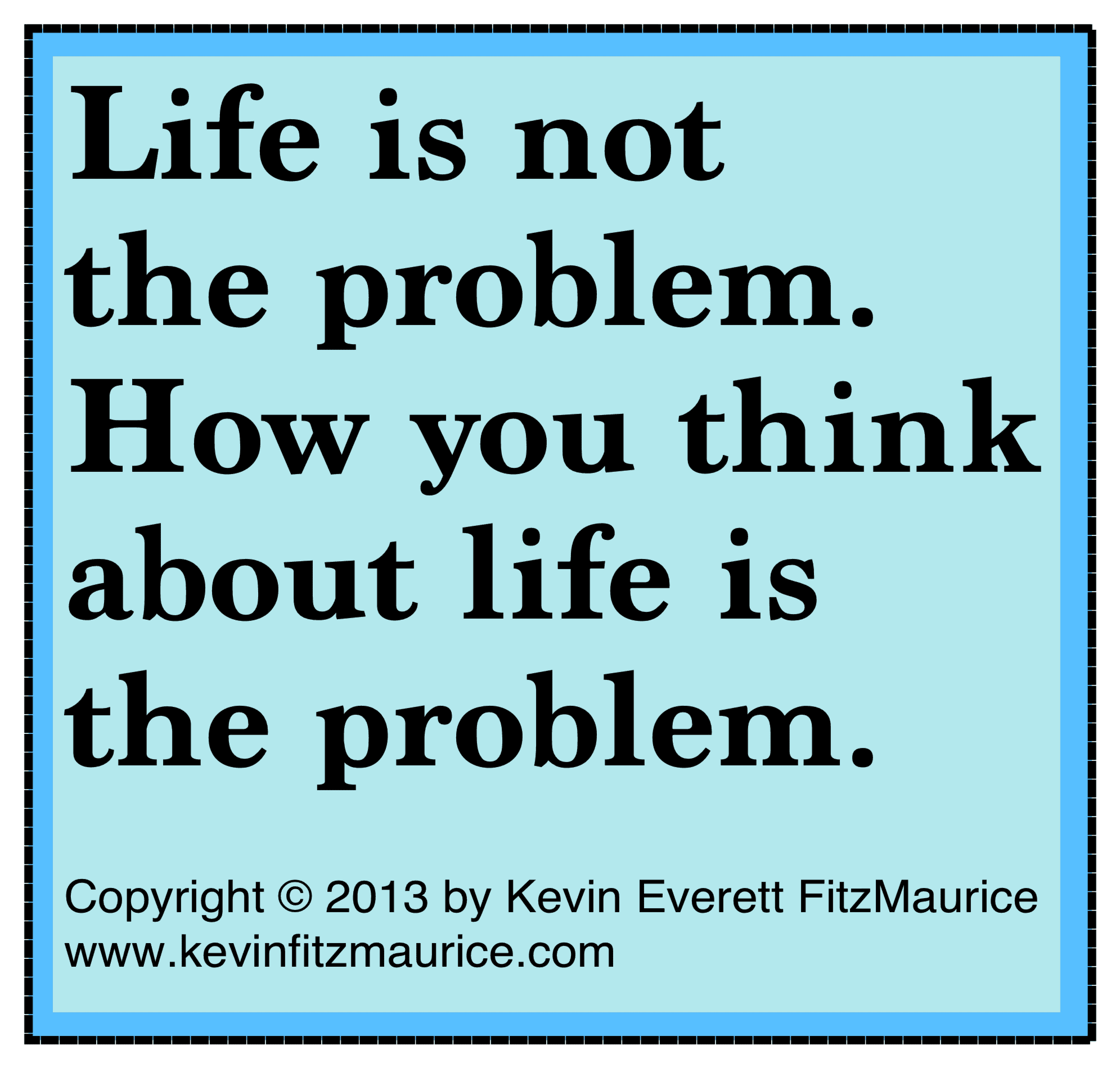 life is not the problem