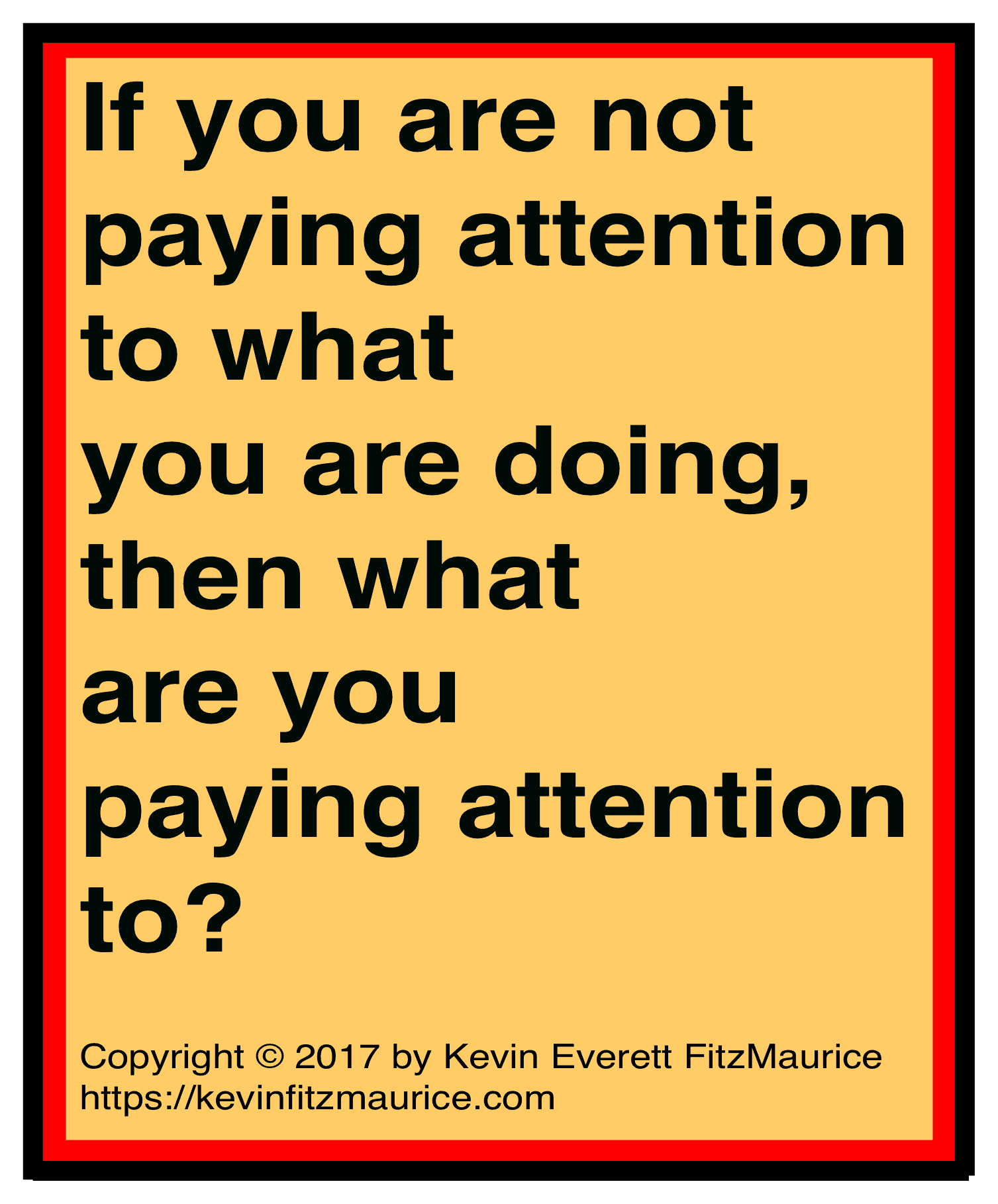 If you are not paying attention?