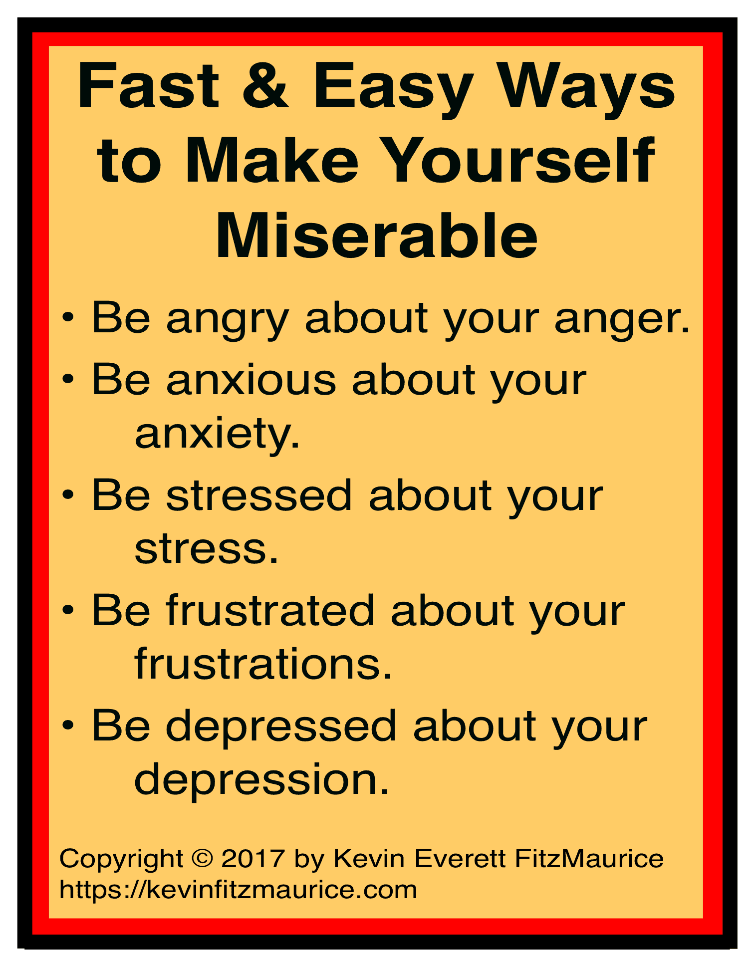Easy ways to make yourself miserable
