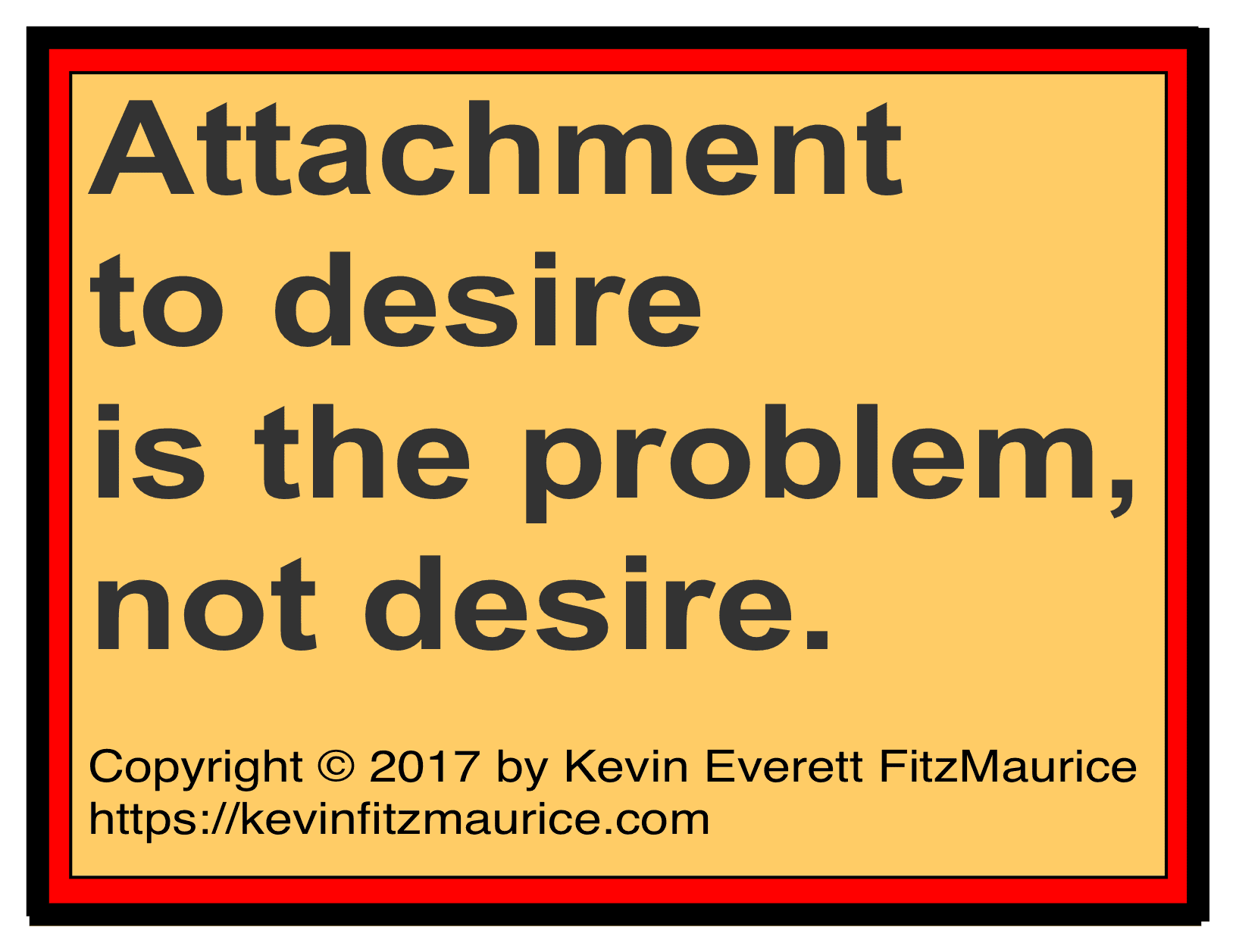 Attachment to desire is the problem