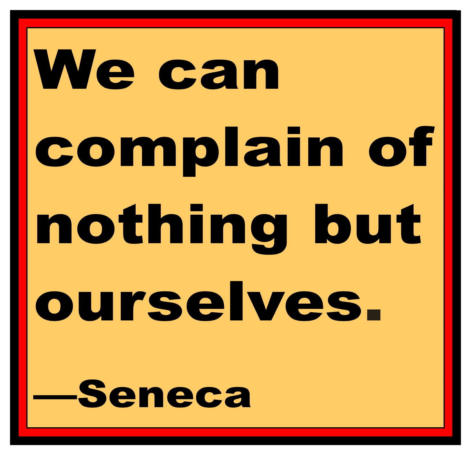 We can complain only about ourselves.