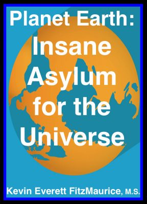 "Book cover for ""Planet Earth: Insane Asylum for the Universe"""