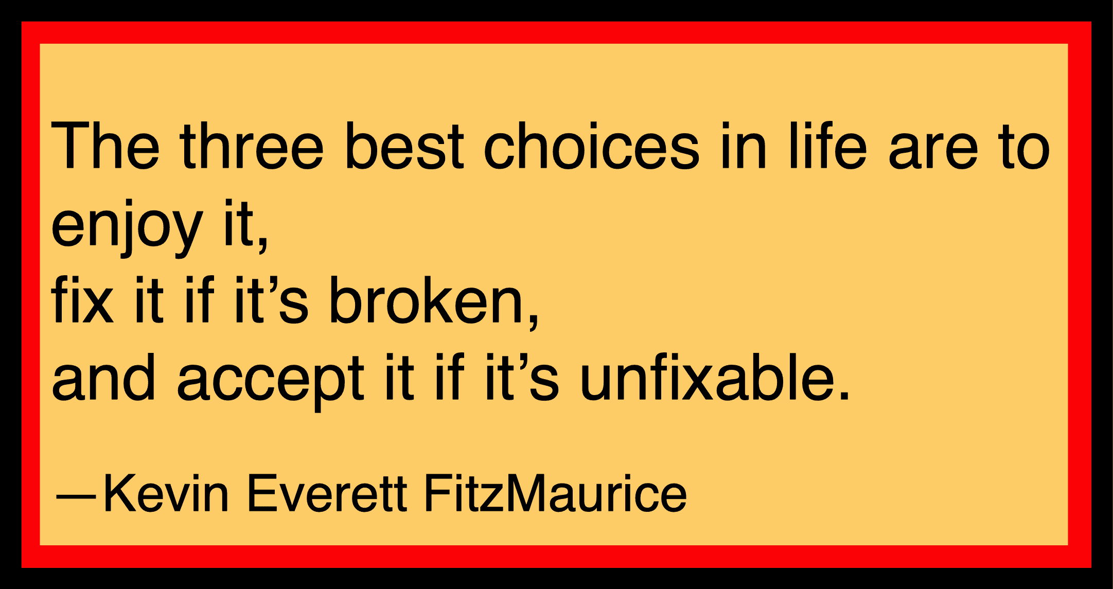 The three best choices in life.